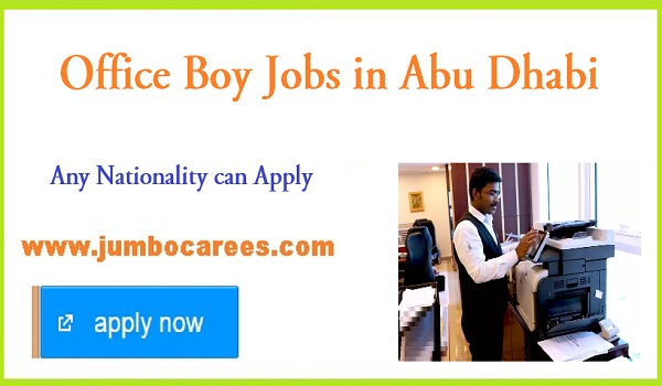 Office boy jobs in Abu Dhabi for Indians, Recent Abu Dhabi jobs with salary,