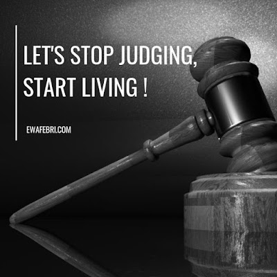 lets stop judging, start living !