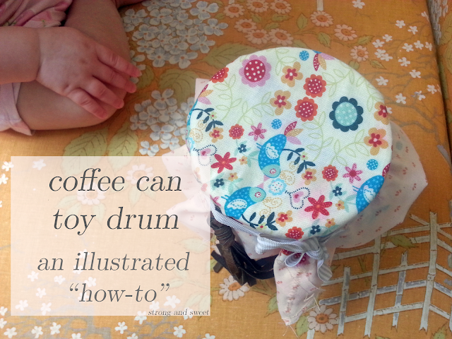 Coffee Can Toy Drum DIY from Strong and Sweet