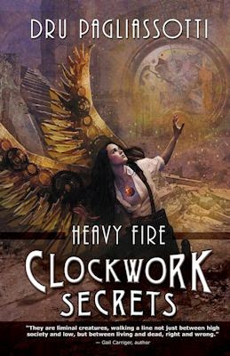 Excerpt from Clockwork Secrets: Heavy Fire by Dru Pagliassotti - September 27, 2014
