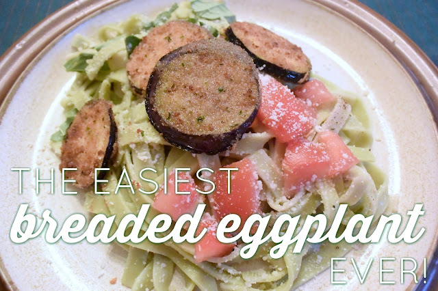 EAT+SLEEP+MAKE: The Easiest Breaded Eggplant Recipe Ever!