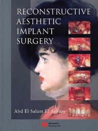Reconstructive Aesthetic Implant Surgery - Abd El Salam El Askary