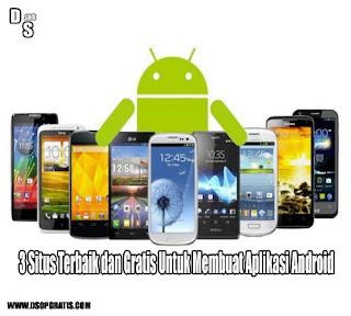 3 Situs Terbaik dan Gratis Untuk Membuat Aplikasi Android