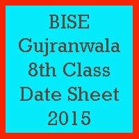 8th Class Date Sheet 2017 BISE Gujranwala Board