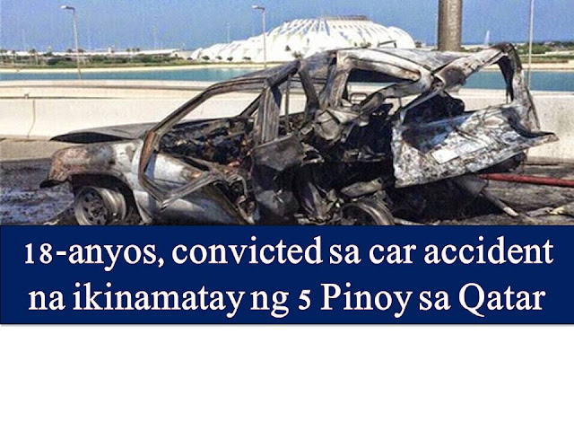 A court in Qatar has convicted a teenager of over speeding and driving without a proper driving license that resulted in a fatal accident and death of five Filipino expatriates on Doha last October 2014.