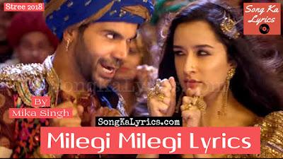 milegi-milegi-lyrics-by-vayu-stree-2018-rajkummar-rao-shraddha-kapoor-mika-singh