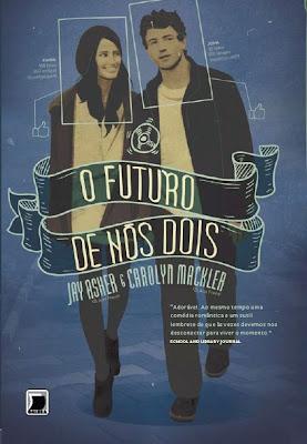 Resenha: O Futuro de Nos Dois, de Jay Asher e Carolyn Mackler 7