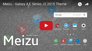 Meizu Theme - Galaxy A E Series J2 2015 - Thobby Blog