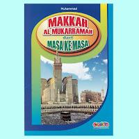 Buku Makkah al Mukarramah Dari Masa Ke Masa