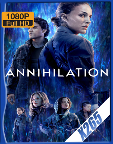 Annihilation [2018] [Latino] [1080P] [X265] [10Bits][ChrisHD]