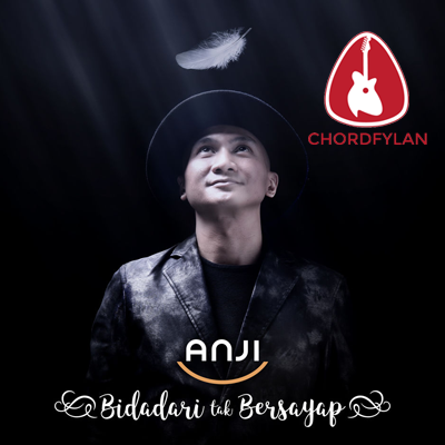 Lirik dan Chord Kunci Gitar Bidadari Tak Bersayap - Anji