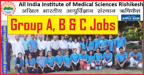 AIIMS, Rishikesh Recruitment 2019: Apply Online for 258 Group A, B & C Jobs