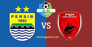 Prediksi Persib Bandung vs PSM Makasssar - Liga 1 Rabu 23 Mei 2018