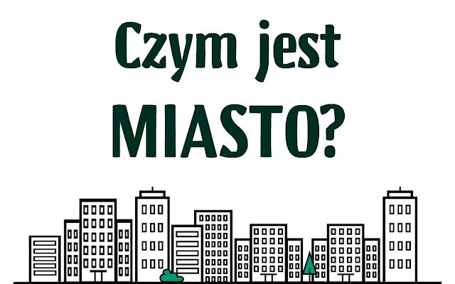 Czym jest miasto