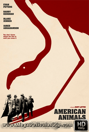 American Animals [1080p] [Latino-Ingles] [MEGA]