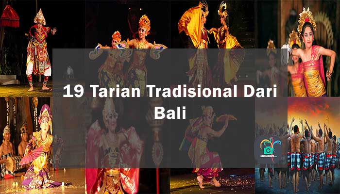 Inilah 19 Tarian Tradisional Dari Bali Beserta Penjelasannya
