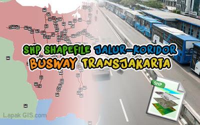 Jalur-Koridor Busway TransJakarta Format SHP Shapefile