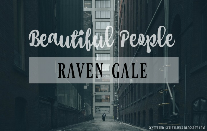 Beautiful People - Raven Gale (August 2017) [Header Image}