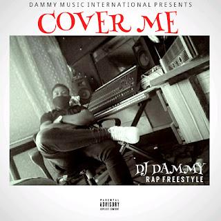 "Dj Dammy - ""Cover Me"" (Rap Freestyle)"