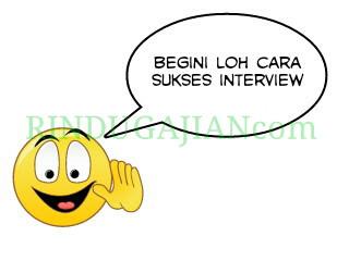 Cara Sukses Menghadapi Tes Wawancara Kerja