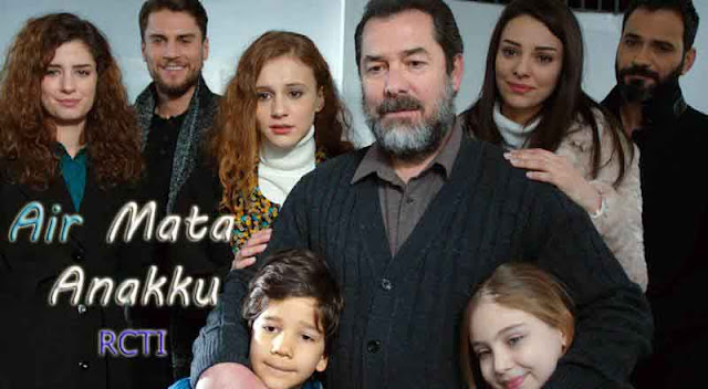 Drama Turki Air Mata Anakku RCTI