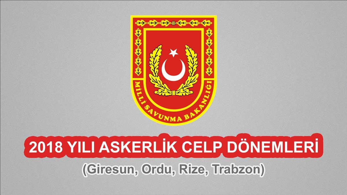 2018 Celp Dönemleri - Giresun, Ordu, Rize, Trabzon