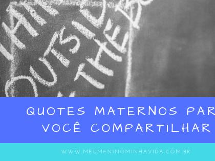 Quotes maternos para você compartilhar