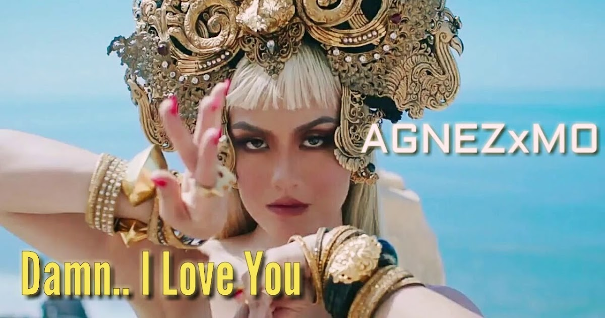 Lirik agnez mo damn i love you terjemah