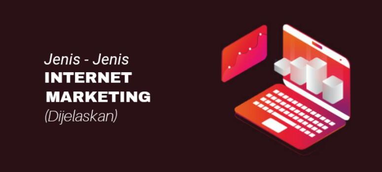 6 Jenis Internet Marketing - Untuk Pemula (Dijelaskan!)
