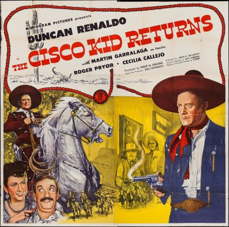 Of Course The Cisco Kid Would Return To Film Soon Enough In 1945 Returns Was Released It Not Only First Movie A New