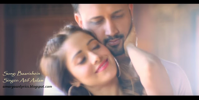 Baarishein lyrics | Atif Aslam | 2019 Romantic Song