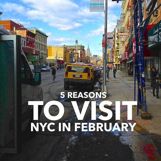 5 Reasons You Should Visit New York City In February | Travel.Food.Film