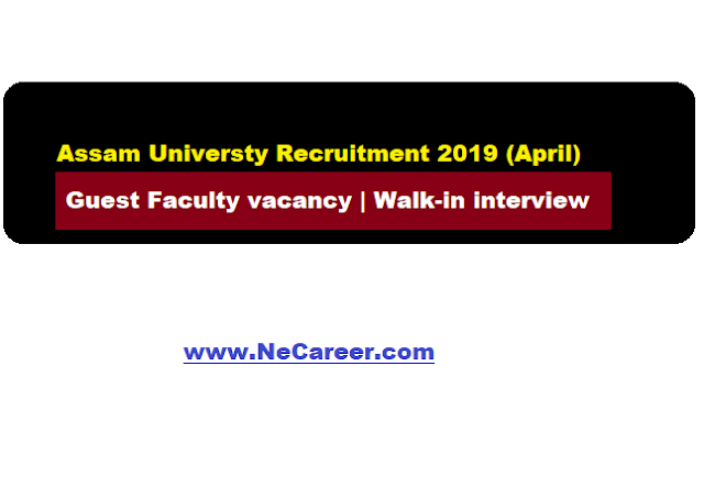 assam university recruitment 2019 april