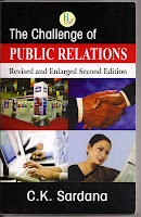 The challenge of Public Relations by C K Sardana