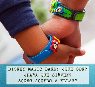 Disney Magic Bands: ¿Que Son? ¿Para Que Sirven? ¿Como Accedo a Ellas?