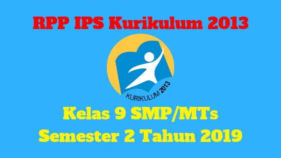 RPP IPS Kurikulum 2013 Kelas 9 SMP/MTs Semester 2 Tahun 2019 - Mutu SMPN