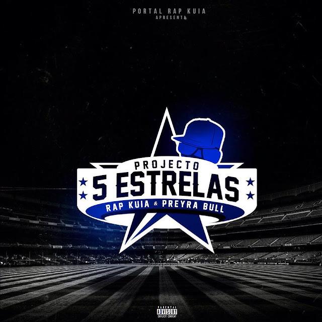 Rap Kuia e Preyra Bull - Projecto 5 Estrelas