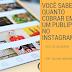 Você sabe quanto cobrar em um PUBLIPOST no Instagram??