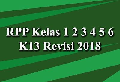 RPP Kelas 1 2 3 4 5 6 K13 Revisi 2018