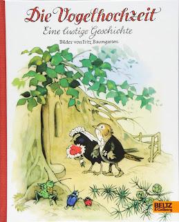Bilderbuch für Kinder ab 3 Jahren:  Fritz Baumgarten - Die Vogelhochzeit