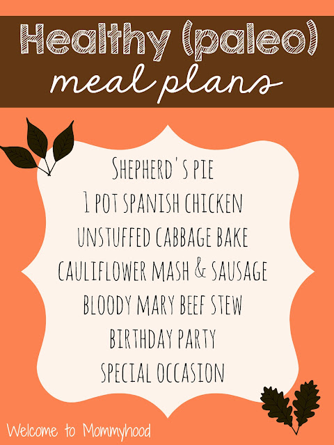 Healthy Meal Plans: paleo with leftovers {Welcome to Mommyhood} #healthymealplans, #paleo