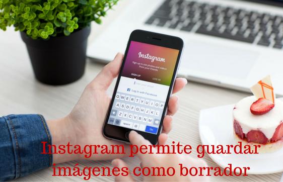 Instagram, Redes Sociales, Social Media, Imágenes, Borrador, Guardar,