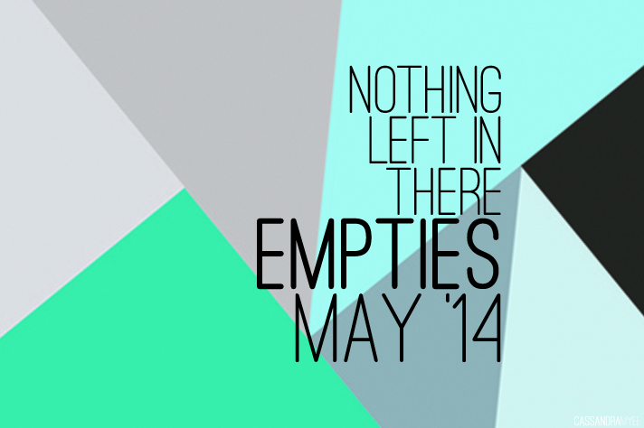NOTHING LEFT IN THERE // Empties May '14 + Reviews - cassandramyee