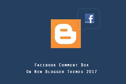 How to integrate Facebook comments on single blog post of new Blogger Theme 2017 ?