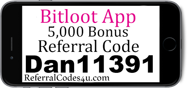 Get the Bitloot App and enter Bitloot referral code Dan11391 to get a 5,000 bonus for 2018-2019