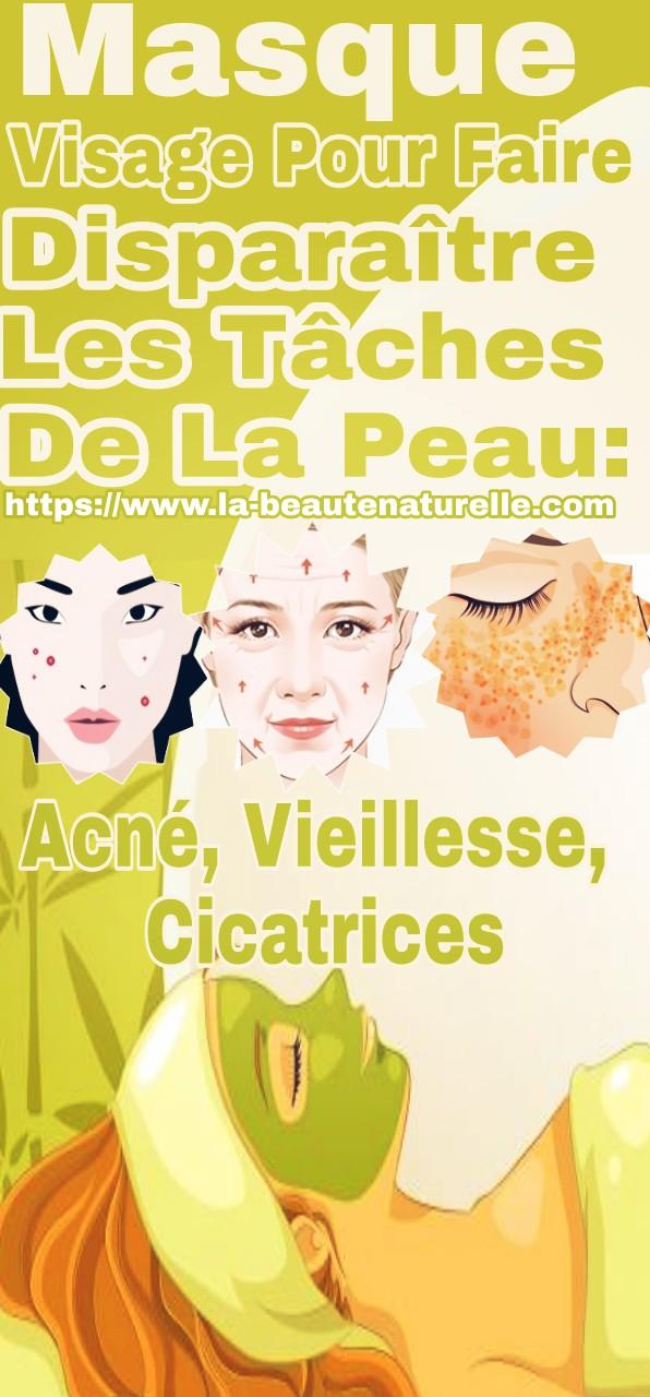 Masque visage pour faire disparaître les tâches de la peau: acné, vieillesse, cicatrices