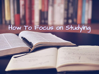 How To Focus on Studying?