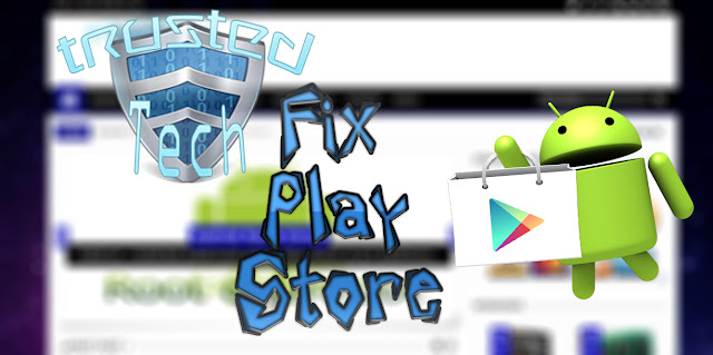 Fix Google Play Store