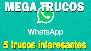 5 mega trucos de whatsapp que quizá no conocias