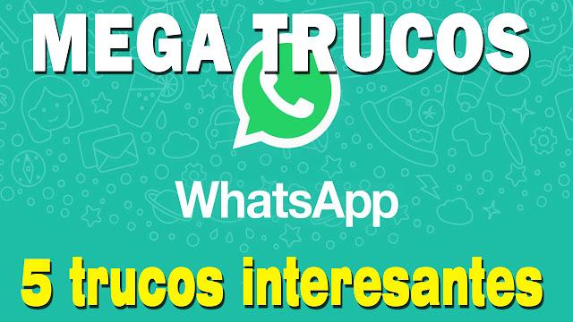 5 mega trucos de Whatsapp que quizá no conocías